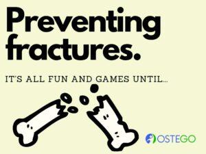Prevent fracture