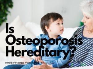 osteoporosis hereditary